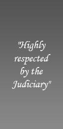 Highly respected by the Judiciary